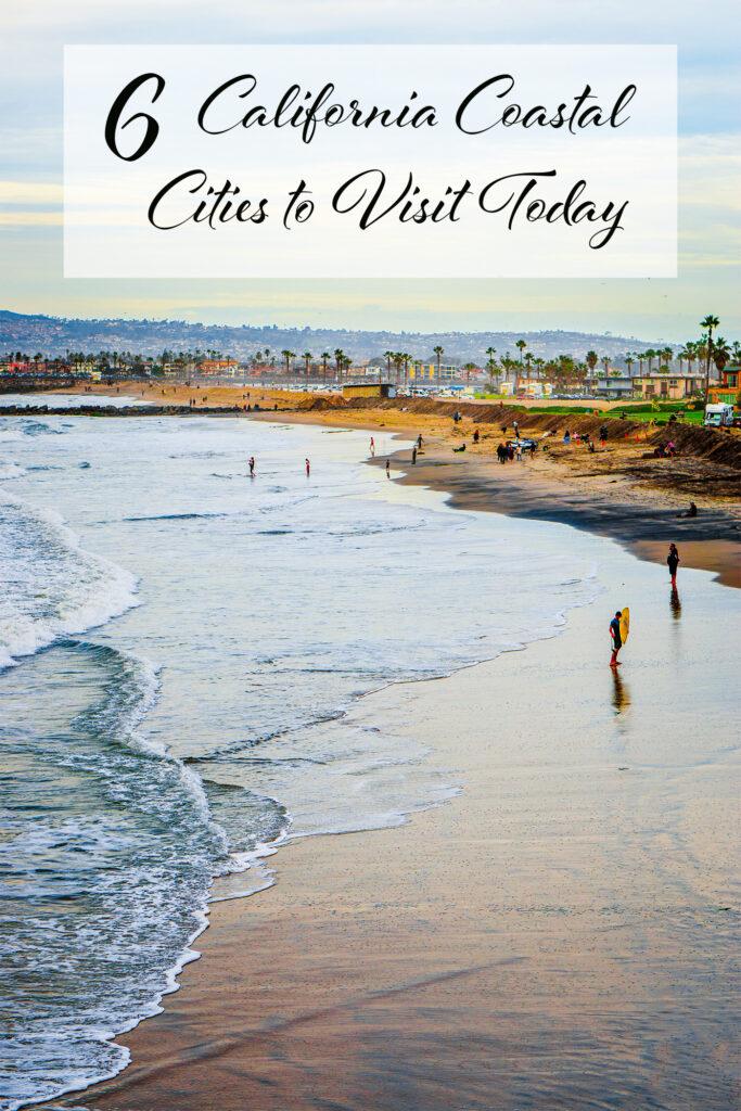 6 California Coastal Cities to Visit Today 1