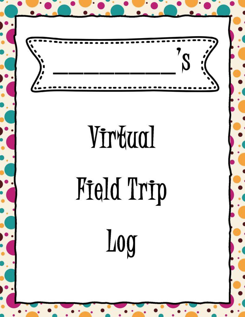 Virtual Field Trip Log