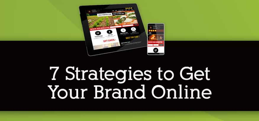 7 Strategies to get your brand online