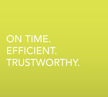 On Time. Efficient. Trustworthy.