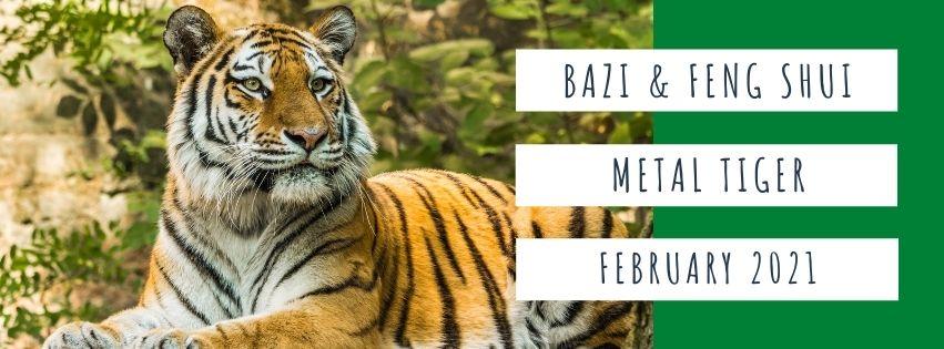 February 2021 Yang Metal Tiger Feng Shui & BaZi Update