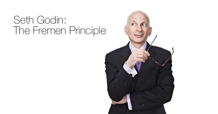 seth godin - the fremen principle