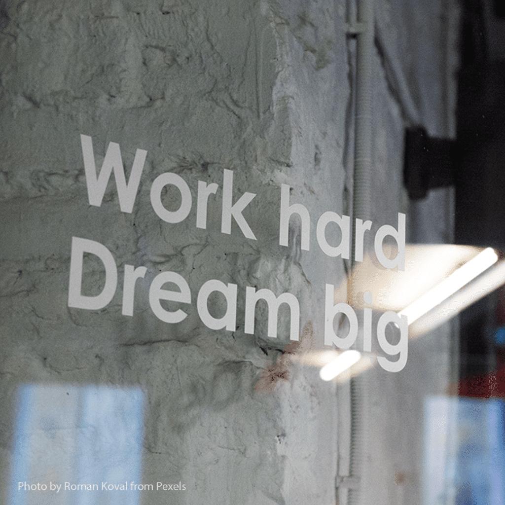 work hard dream big - square