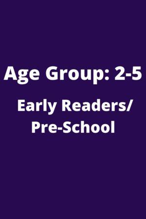 2-5 Early Readers/Pre-School