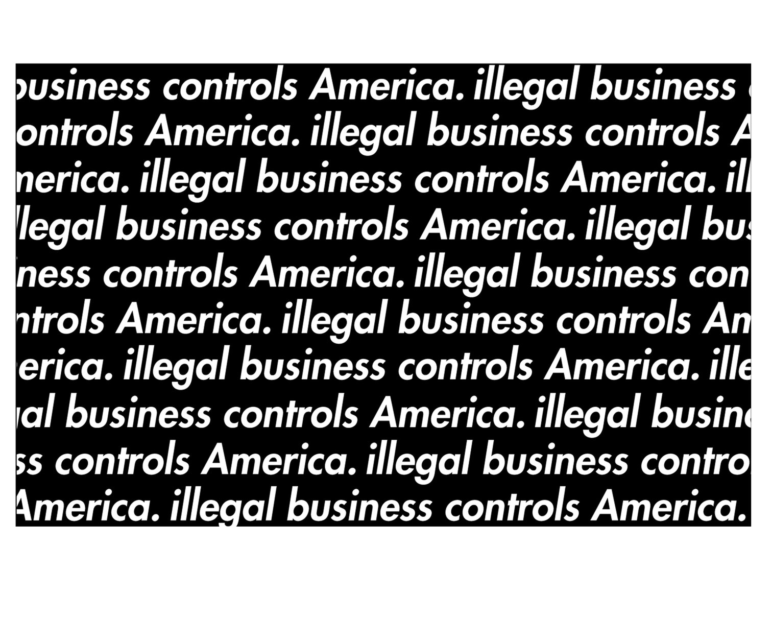 """Illegal Business Controls America"" Stencil Set"