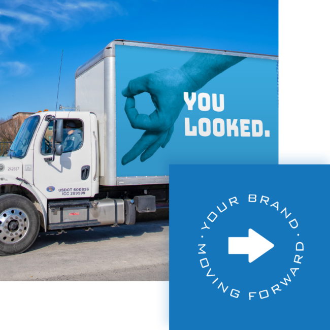 you looked at truck side advertising campaign; your brand moving forward