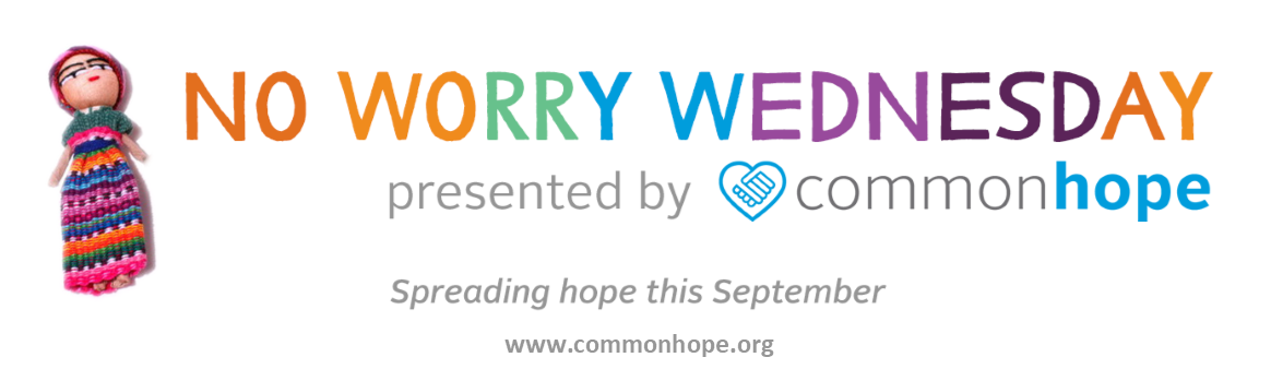 No Worry Wednesday with Common Hope