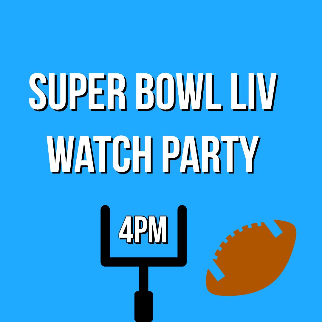 Super Bowl LIV Watch Party