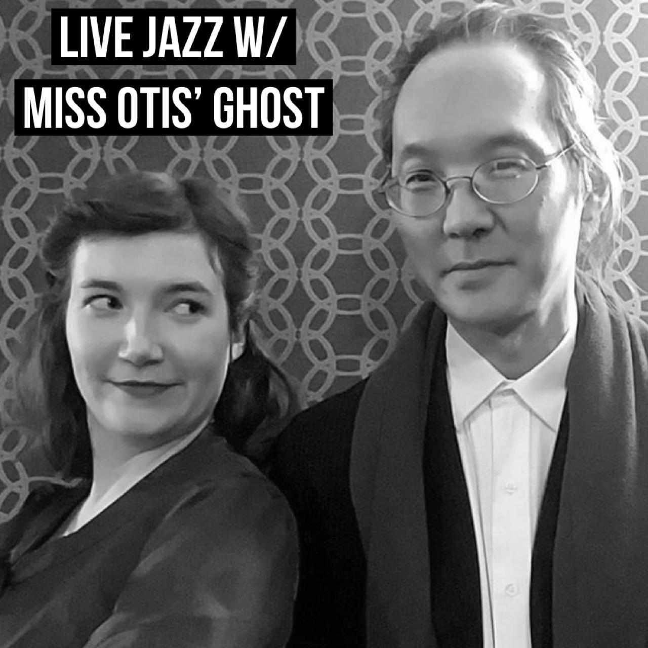 Live Jazz w/ Miss Otis' Ghost