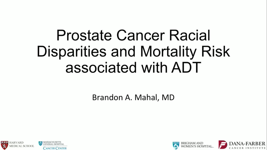 Prostate Cancer Racial Disparities and Mortality Risk with ADT with Dr. Brandon Mahal