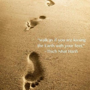 Walk-as-if-you-are-kissing-the-earth-with-your-feet