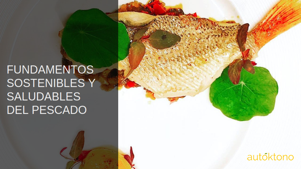 "Autóktono Announces New Gastronomy Course: ""Sustainable and Healthy Foundations of the Fish"""
