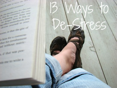 Thirteen Ways to De-Stress