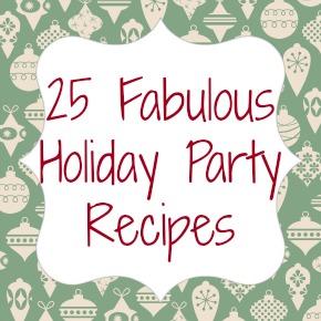 25 Fabulous Holiday Party Recipes