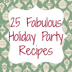 25 Fabulous Holiday Party Recipes