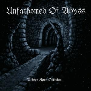 Unfathomed-of-Abyss_Arisen-Upon-Oblivion