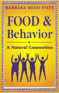 food & behavior: a natural connection by barbara stitt