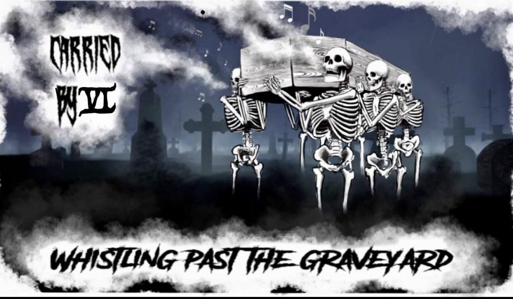 carried by vi whistling past the graveyard