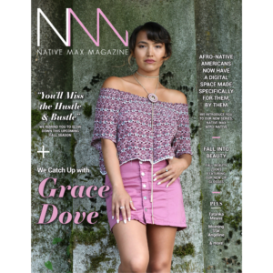 Native Max Magazine – August/September 2018