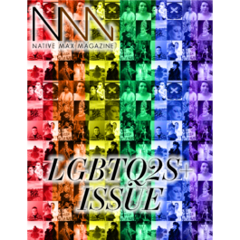 Native Max Magazine – LGBTQ2S+ Issue