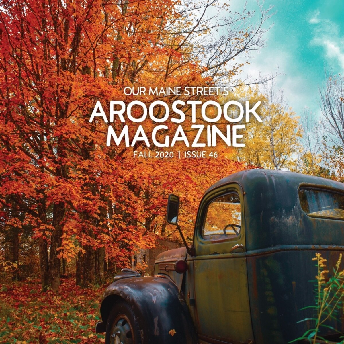 Our Maine Street's Aroostook Magazine Fall 2020 Cover (photo by Dawn Larrabee)
