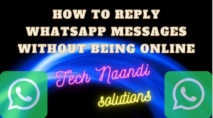 How to reply WhatsApp messages without being online - Tech Naandi Solutions