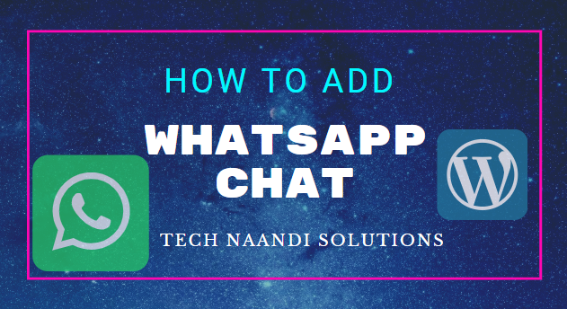 how to add whatsapp chat to wordpress website 01 - Tech Naandi Solutions