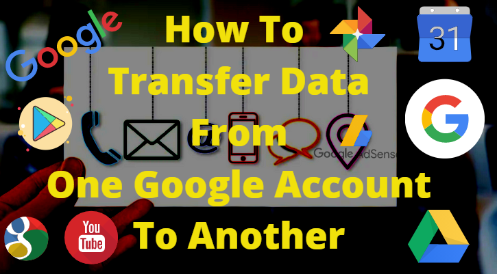 How do I transfer everything from one Google account to another