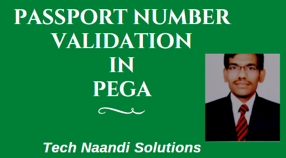 Passport Number Validation In Pega by Tech Naandi Solutions