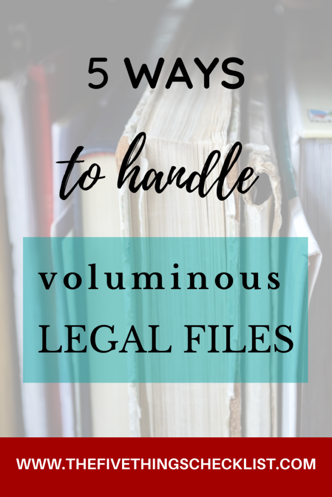 voluminous legal files