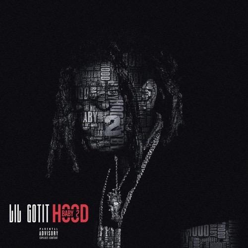 "Lil Gotit – ""Hood Baby 2"" [Album]"