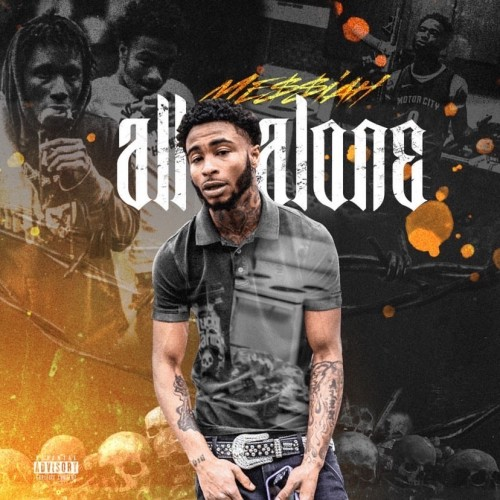 """Me$$iah Drops New Tape """"ALL Alone"""""""