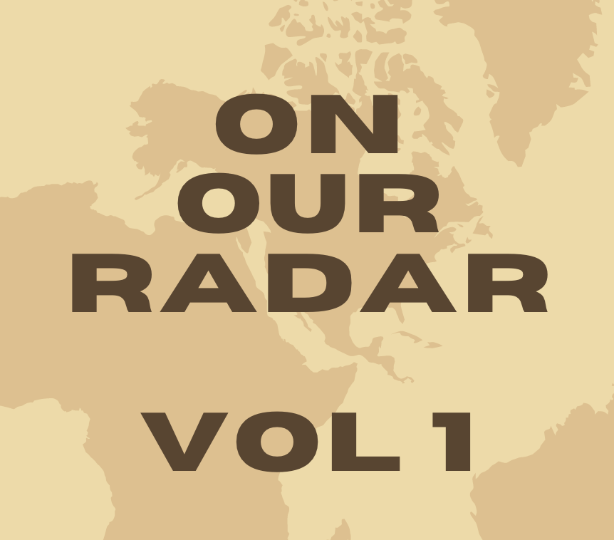 On Our Radar Vol. 1: Taking A Look At Cutting Edge Talent