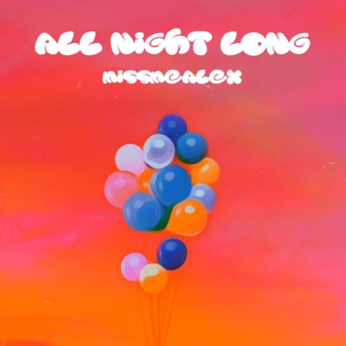 "MISSMEALEX Drops Off New Banger ""All Night Long"""