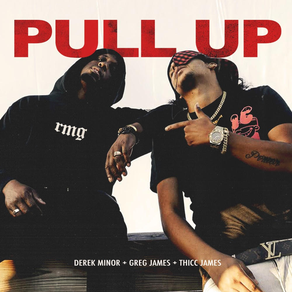 """Derek Minor enlists Thicc James and Greg James for """"Pull Up"""""""