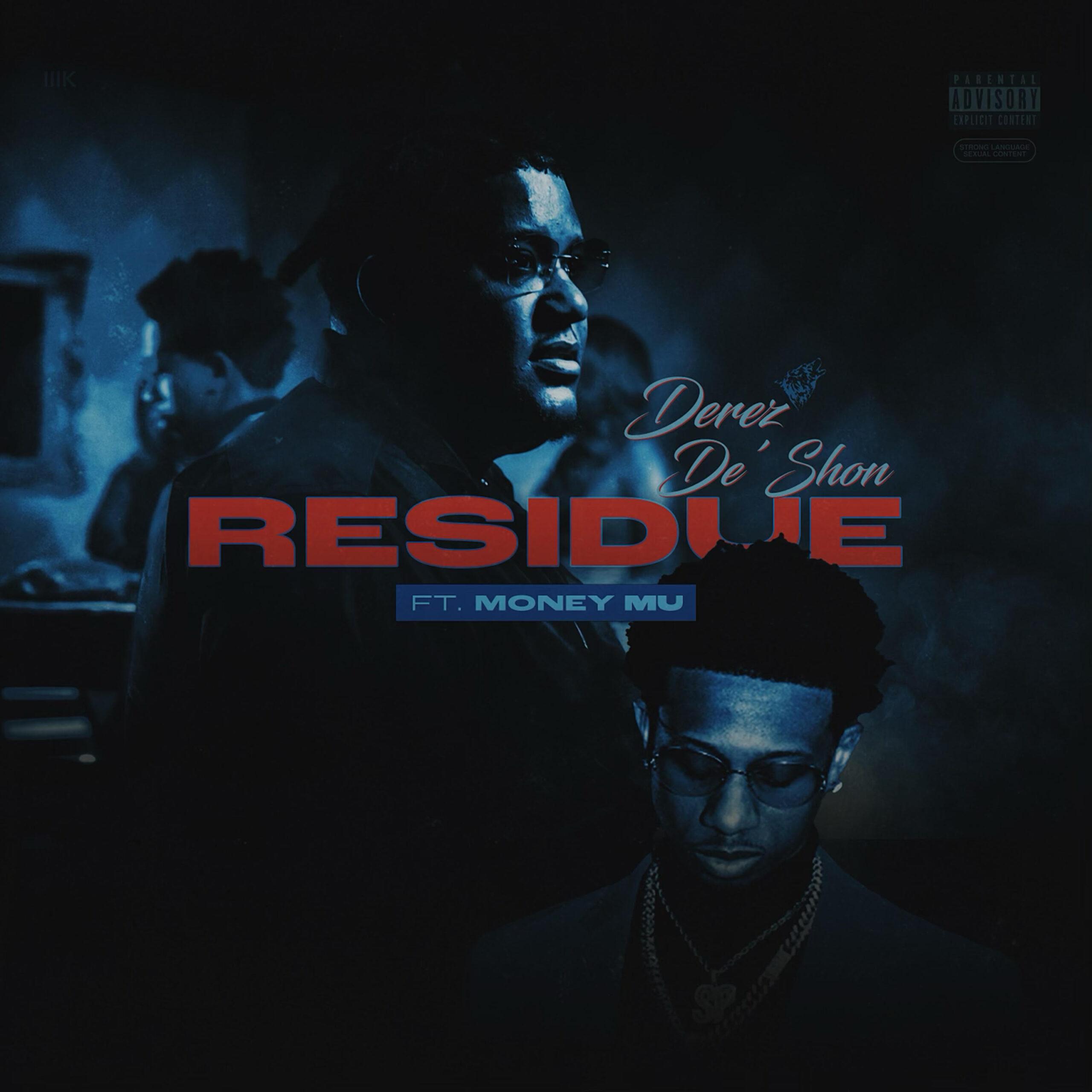 "DEREZ DE'SHON SHARES NEW VIDEO SINGLE ""RESIDUE"" (FEAT. MONEY MU)"