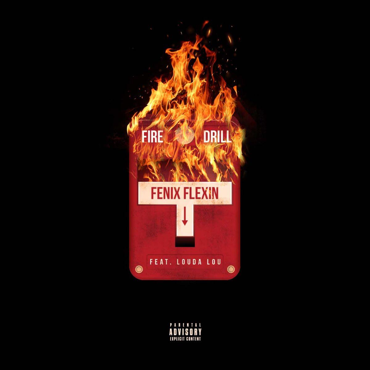 "FENIX FLEXIN SHARES NEW SINGLE ""FIRE DRILL"" FEATURING LOUDA LOU"