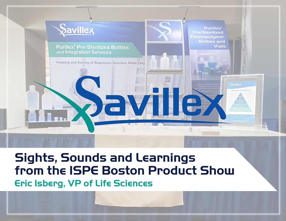 Sights, Sounds and Learnings from the ISPE Boston Product Show