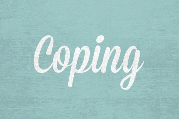 Why do I still Feel This Way? Strategies for Continuous Coping