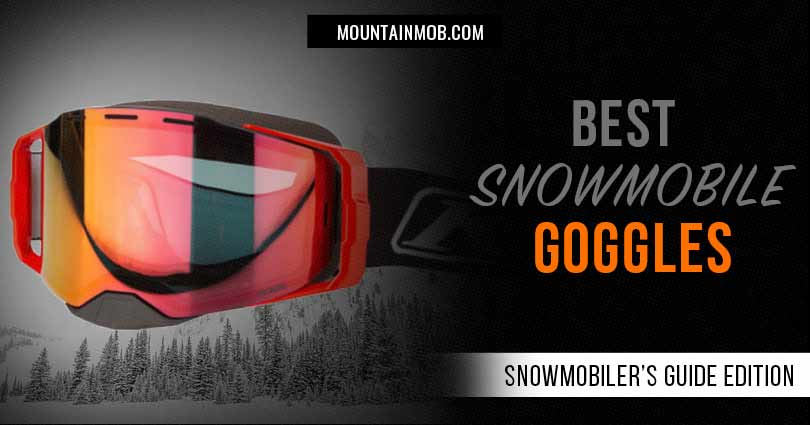 best snowmobile goggles