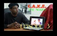 "C.A.K.E. The Series: Episode 3 – ""Hip Hop Garbage"""