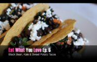 "Eat What You Love: Episode 5 – ""Sweet Potato Kale Tacos"""