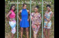 """Fried Eggs: Episode 6 – """"Hit Em' Up Chick"""""""