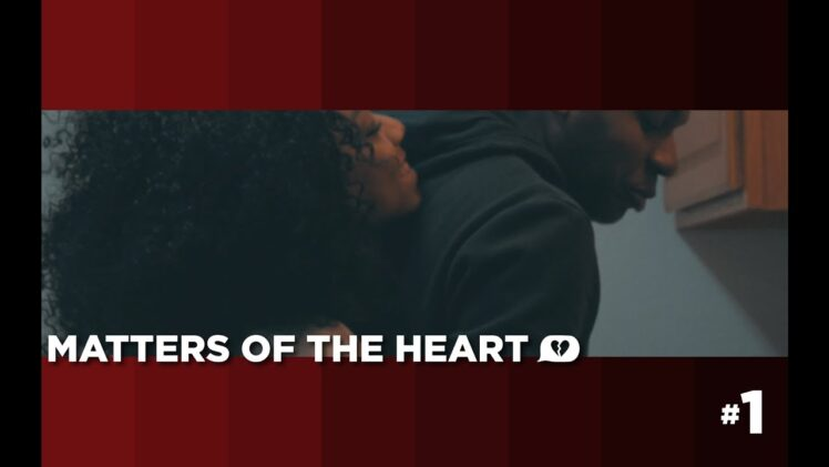 Matters of the Heart : Episode 1