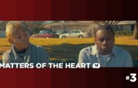 Matters of the Heart: Episode 3