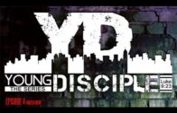 Young Disciple: Episode 4