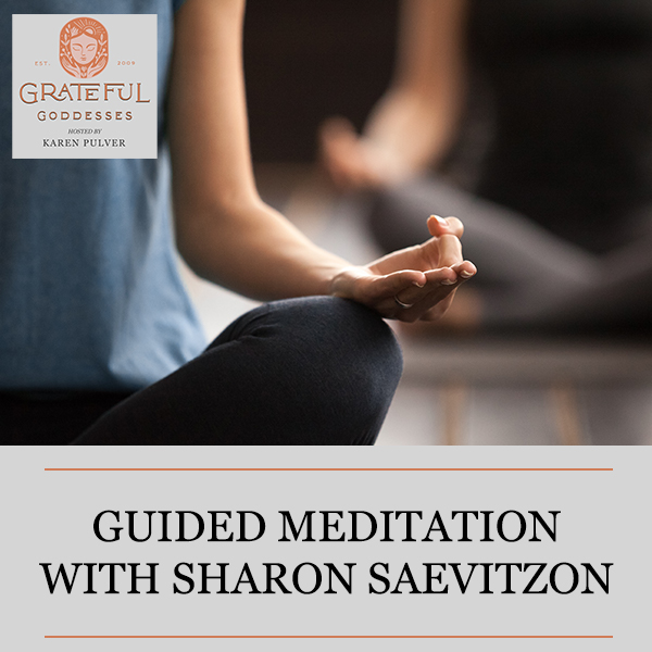 Guided Meditation With Sharon Saevitzon