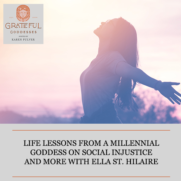 Life Lessons From A Millennial Goddess On Social Injustice And More With Ella St. Hilaire