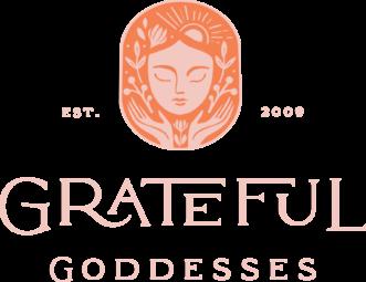 Grateful Goddesses