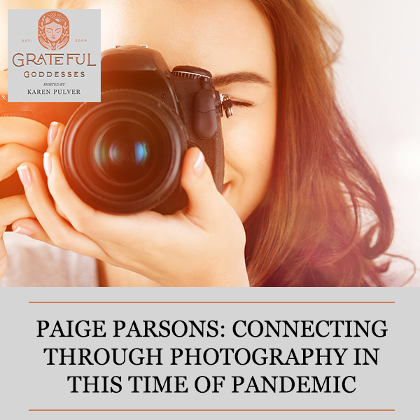 Paige Parsons: Connecting Through Photography In This Time Of Pandemic